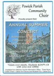 Powick Parish Community Choir with guest appearance of the Malvern Male Voice Choir: Malvern Priory, Saturday 29th June, 7.30pm.  TIckets from Malvern Tourist Information Centre and other venues.